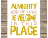 Almighty God of Love, Be Welcome In This Place (Instant Download) Printable Subway Art Watercolor Digital