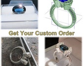 Engagement Ring,Wedding Ring,Get Your Custom Order,Design your Own Engagement Ring, Wedding Ring or other Jewelry you want.