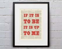 If It Is To Be, It Is Up To Me - Inspirational Quote Dictionary Page Book Art Print - DPQU135