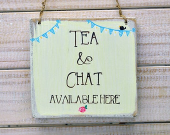Shabby Chic Sign -  Tea & Chat