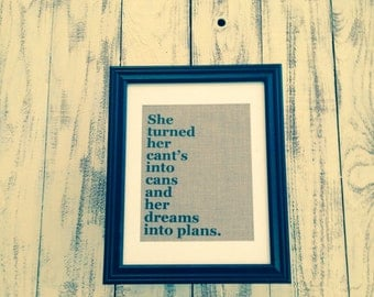 She Turned Her Can'ts Into Cans and Her Dreams Into Plans Burlap Print - Frame-able Burlap Print