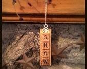 Primitive -SNOW-  Christmas Ruler Scrabble Ornament