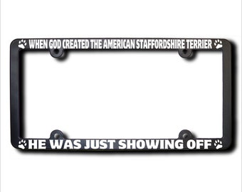 When God Created The American Staffordshire Terrier License Plate Frame (T) USA