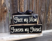 WEEKEND SALE--Mothers Day Wood blocks--First my Mom Forever my Friend