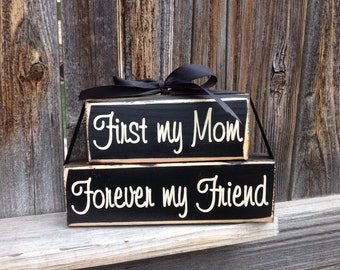 Mothers Day Wood blocks--First my Mom Forever my Friend- home decor