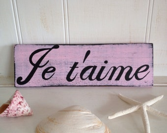 Je T'aime Wood Sign, French I Love You Wood Sign, Je T'aime Sign
