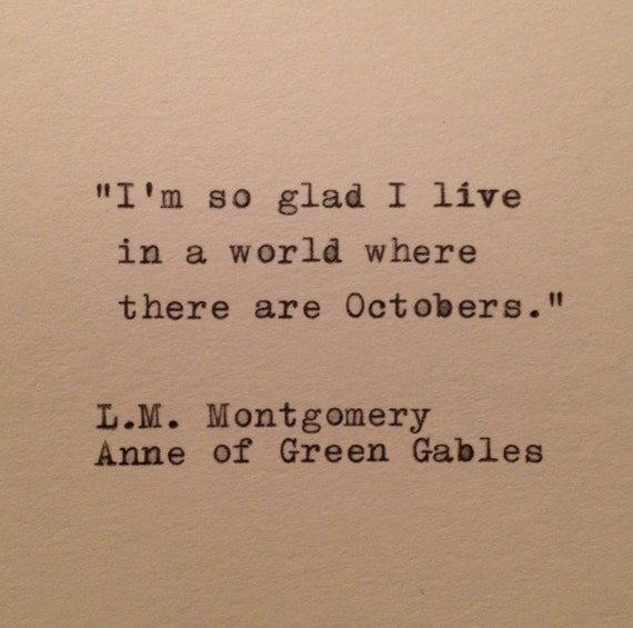 Quotes From Anne Of Green Gables About Friendship : Anne of green gables october quote typed on typewriter