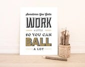 BUY 2 GET 1 FREE Typography Print, Quote Print, Parks and Rec, Type Print, Tom Haverford, Balling, Black Gold - Work A Little Ball A Lot