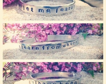"Pure Aluminum bracelet cuff with Mumford and Sons lyric ""let me learn from where i have been"""