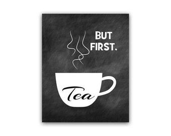 But First Tea, Kitchen Wall Art, INSTANT DOWNLOAD Chalkboard Kitchen Decor, Chalkboard Wall Art, Tea Art Print - HOME52
