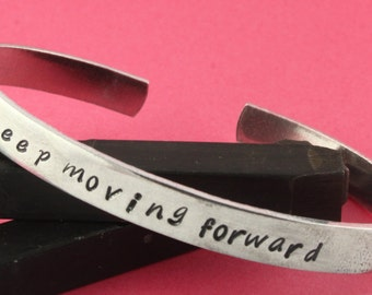 SALE - Keep Moving Forward Hand Stamped Cuff Bracelet - Inspirational or Motivational Gift - Graduation Gift - Gift for Her - Mother's Day