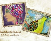 Gift Certificate - 25 USD - Karen's Mixed Media Art - Gift Card - Art Gifts - Artisans - Gift Idea - Gifts for Her - Gifts for Girls