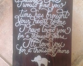 RESERVED FOR DERRICK loved you for a thousand years..custom hand-painted wooden wall-mountable sign