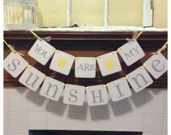 You Are My Sunshine Banner, nursery, child's room decor, sunshine sign garland beach house decoration Baby shower decor custom colors