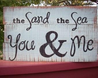 Beach Decor Sign / The Sand The Sea You & Me / Beach House / Coastal Decor / Cottage Beach Sign / Beach Theme Room / Anniversary Gift