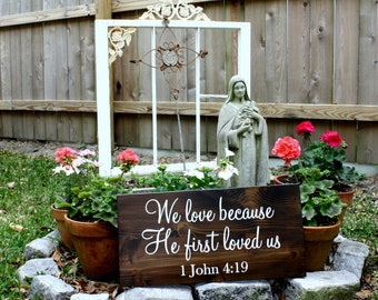 1 JOHN 4:19 We love because He first loved us 11 x 24 Rustic Wedding Signs