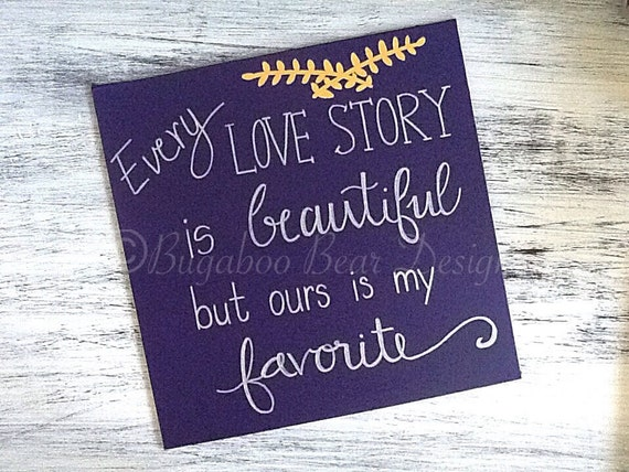 Every Love Story is Beautiful but Ours is My Favorite, hand painted canvas, wall art, Anniversary gift, wedding gift, love