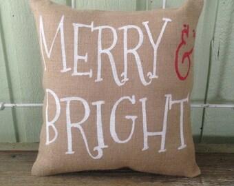 "Christmas Burlap Pillow-  ""Merry & Bright""- Christmas Gift, Christmas Decor - Hostess Gift"