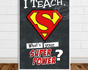 PRINTABLE I Teach What's Your Superpower Super hero Classroom Super hero Classroom Decor Teacher Appreciation Gift Kindergarten Teacher Gift