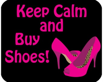 Mouse pad - Keep Calm and Buy Shoes