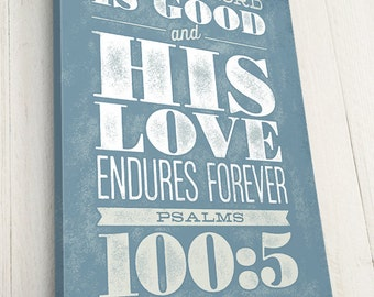 Bible Verse on Canvas, Typography, Scripture Wall Art, Psalm 100:5,  Pick your own colors, Premium Canvas