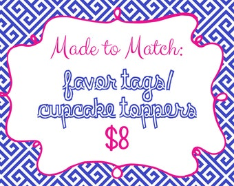 Made to Match Favor Tags/Cupcake Toppers