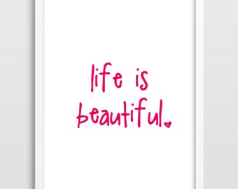 Typographic Print, Life Is Beautiful, Inspirational Quote, Motivational Quote Print, Typography Print, Valentine's Gift.
