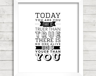 8x10 INSTANT DOWNLOAD - No One Is Youer Than You - Dr. Seuss - Art Print - Home Decor - Typography
