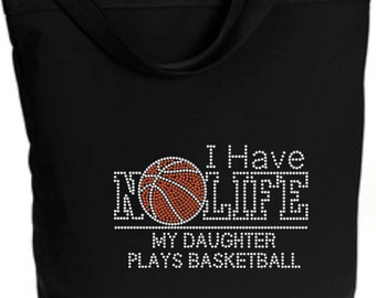 Rhinestone I Have No Life My Daughter Plays Basketball Zippered Tote Bag Shoulder