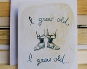 Grow Old, J Alfred Prufrock Quote Card, Literary Card, TS Eliot Quote, Hand Illustrated, Blank Inside
