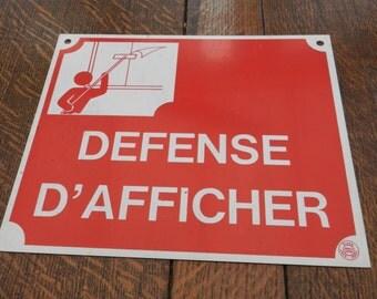 FINAL CLEARANCE SALE - French Vintage Sign - Defense D'Afficher - Post No Bills - Home Decor