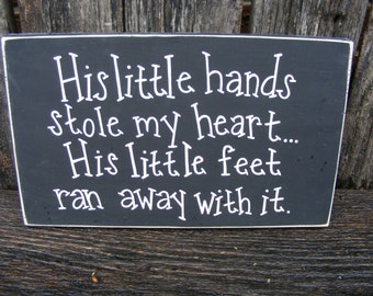 His Little Hands Stole My Heart hand-painted wooden sign