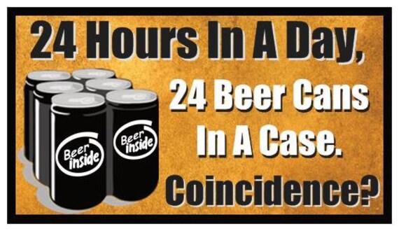 Fridge Beer Magnet Fridge Magnet 24 Hours in a
