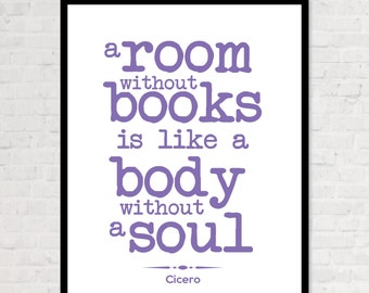 A Room Without Books Is Like A Body Without A Soul - Cicero - Choice of Colors and Sizes