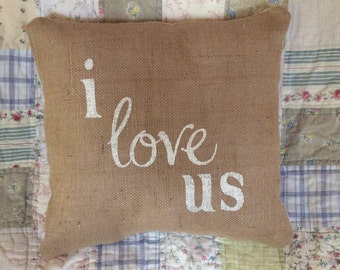 I Love Us Burlap Pillow Cover