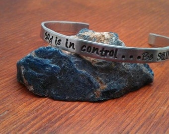 """Hand stamped aluminum bracelet cuff with """"God is in control...Be Still!"""""""