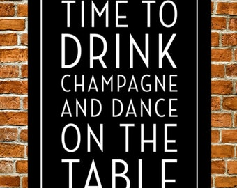 Time to Drink Champagne and Dance on the Table - Canvas Print - Size Options Available - Wrapped Cavas - Art Deco