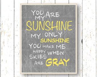 You are my Sunshine - Typography Art for children - Kids wall art Playroom art - Family Room baby art - Yellow gray and white nursery art