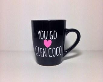 You Go Glen Coco. coffee mug