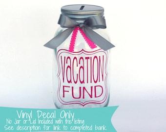 Vacation Fund Bank Vinyl Decal, DIY Vacation Bank, Custom Mason Jar Bank Decal, Family Vacation Fund Jar, Vacation Fund Bank,