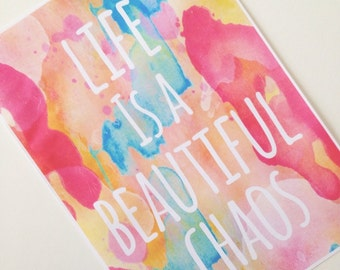 Life Is a Beautiful Chaos