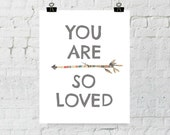 You Are So Loved 8x10 Whimsical Arrow Print. Typographic, Home Decor Art. Instant Digital Download. Printable Wall Art - ADOPTION FUNDRAISER