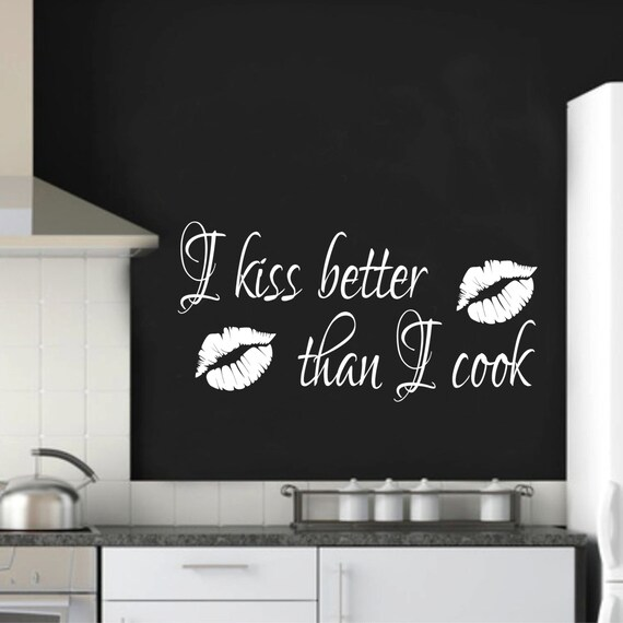I kiss better than i cook funny kitchen wall decal sticker - Funny kitchen wall decals ...
