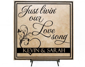 Just livin' our love song sign - Country Lyrics, Custom Tile, Personalized Sign, Love Tile, Wedding Sayings, Love Quotes and Sayings