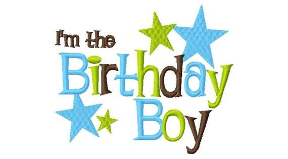 I'm The Birthday Boy  Applique Design Applique Machine Embroidery Design 4x4 and 5x7