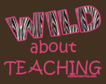T Shirt - WILD about teaching - custome tee
