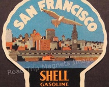 Shell Gasoline 1920s Travel Decal Magnet for SAN FRANCISCO. Accurately Reproduced & hand cut in shape as designed. Nice Travel Decal Art