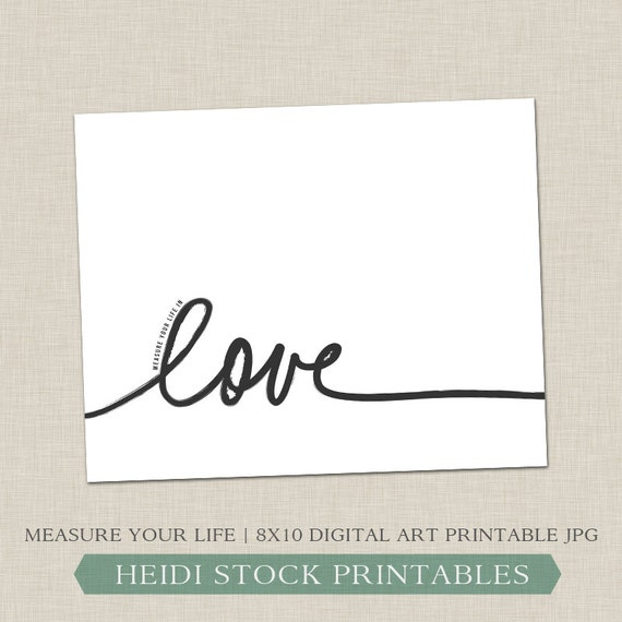 Download Picture Quotes About Life: INSTANT DOWNLOAD Measure Your Life In By HeidiStockPrintables