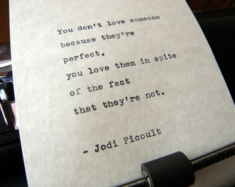 """Jodi Picoult Quote, """"... You Love Them In Spite of..."""" Hand-typed on Vintage Typewriter"""