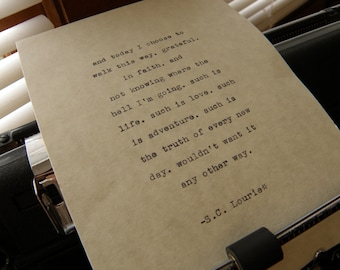 "S.C. Lourie Quote, ""today I choose to walk this way..."" Hand-typed on Vintage Typewriter"